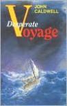 Desperate Voyage - John Caldwell