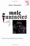 Male Fantasies, Vol. 2: Male Bodies - Psychoanalyzing the White Terror (Theory and History of Literature, Vol. 23) - Klaus Theweleit