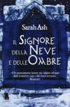 Il signore della neve e delle ombre (Le Lacrime di Artamon, #1) - Stefania Minacapelli, Sarah Ash