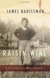 Raisin Wine: a Boyhood in a Different Muskoka - James Bartleman