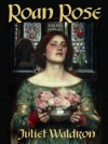 Roan Rose - Juliet Waldron