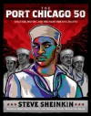 The Port Chicago 50: Disaster, Mutiny, and the Fight for Civil Rights - Steve Sheinkin