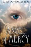 Angel Of Mercy - Lisa Olsen