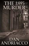 The 1895 Murder (Sebastian McCabe - Jeff Cody, #3) - Dan Andriacco