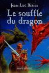 Le souffle du dragon - Jean-Luc Bizien