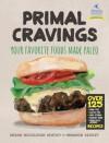 Primal Cravings: Your Favorite Foods, Made Paleo - Megan Mccullough Keatley, Brandon Keatley