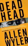 Dead Head - Allen Wyler