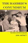 The Barber's Conundrum and Other Stories: Observations on Life from the Cheap Seats - John  Hartnett