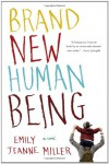 Brand New Human Being - Emily Jeanne Miller