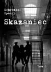 Skazaniec - Krzysztof Spadło