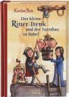 Der kleine Ritter Trenk und der Turmbau zu Babel - Kirsten Boie