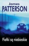 Fiołki są niebieskie - James Patterson