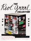 The Riot Grrrl Collection -