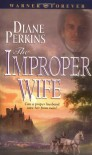 The Improper Wife - Diane Perkins