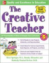 The Creative Teacher: An Encyclopedia of Ideas to Energize Your Curriculum (McGraw-Hill Teacher Resources Series) - Steve Springer,  Brandy Alexander,  Kimberly Persiani