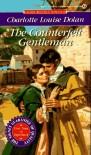 The Counterfeit Gentleman (Signet Regency Romance) - Charlotte Louise Dolan