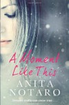 A Moment Like This - Anita Notaro
