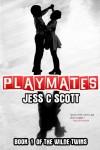 Playmates (Wilde Twins Series) - Jess C Scott