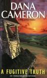 A Fugitive Truth - Dana Cameron