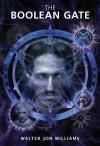 The Boolean Gate - Walter Jon Wiliams