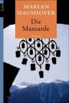 Die Mansarde: Roman - Marlen Haushofer