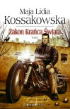 Zakon Krańca Świata, t. 1 - Maja Lidia Kossakowska