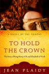 To hold the crown - Jean Plaidy