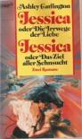 Jessica oder Die Irrwege der Liebe / Jessica oder Das Ziel aller Sehnsucht. - Ashley Carrington