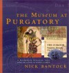 The Museum At Purgatory - Nick Bantock