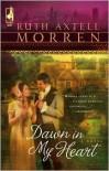 Dawn in My Heart - Ruth Axtell Morren