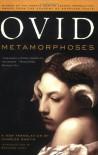 Metamorphoses - Ovid, Charles  Martin, Bernard Knox
