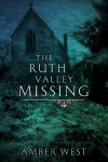 The Ruth Valley Missing - Amber West