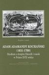 Adam Adamandy Kochański (1631-1700). Studium z dziejów filozofii i nauki w Polsce XVII wieku - Bogdan Lisiak