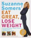 Suzanne Somers' Eat Great, Lose Weight - Suzanne Somers