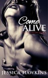 Come Alive (The Cityscape, #2) - Jessica Hawkins