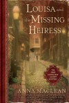 Louisa and the Missing Heiress: The First Louisa May Alcott Mystery - Anna Maclean