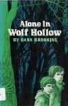Alone in Wolf Hollow - Dana Brookins