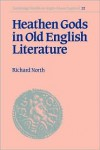 Heathen Gods in Old English Literature - Richard North