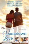 Hometown Love: A Bliss Bundle - Rachel  Harris, Ophelia London, Kelley Vitollo