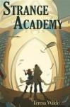 Strange Academy - Teresa Wilde