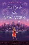 It's Up to You, New York - Tess Daly