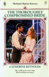 The Thoroughly Compromised Bride - Catherine Reynolds