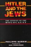 Hitler and the Jews: The Genesis of the Holocaust - Philippe Burrin, Patsy Southgate, Saul Friedländer