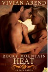 Rocky Mountain Heat (Six Pack Ranch, Book 1) - Vivian Arend