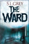 The Ward - S.L. Grey