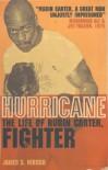 Hurricane: The Life of Rubin Carter, Fighter - James S. Hirsch