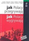 Jak Polacy przegrywają, jak Polacy wygrywają? - Marek Drogosz