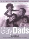 Gay Dads: A Celebration of Fatherhood - David Strah, Susanna Margolis