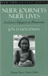 Nuer Journeys, Nuer Lives: Sudanese Refugees in Minnesota (Part of the New Immigrants Series) - Jon D. Holtzman;Nancy Foner