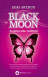Black Moon. Il gioco del vampiro (eNewton Narrativa) - Keri Arthur